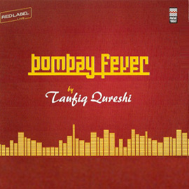 Bombay Fever by Taufiq Qureshi